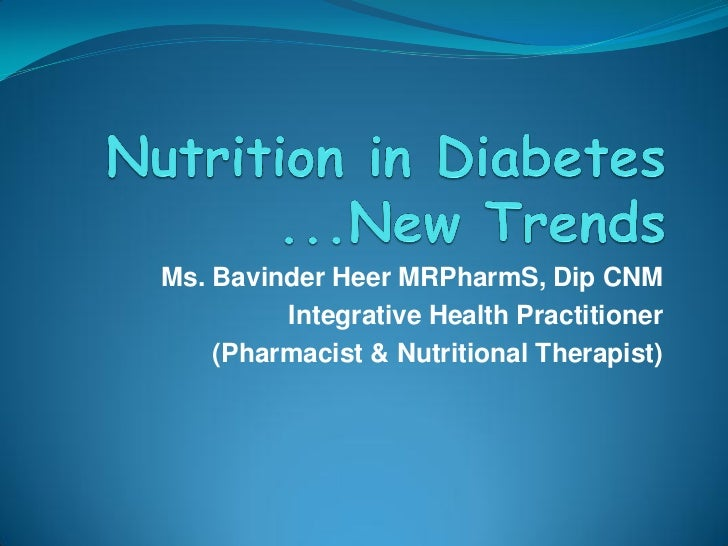 Bavinder heer.nutrition in diabetes