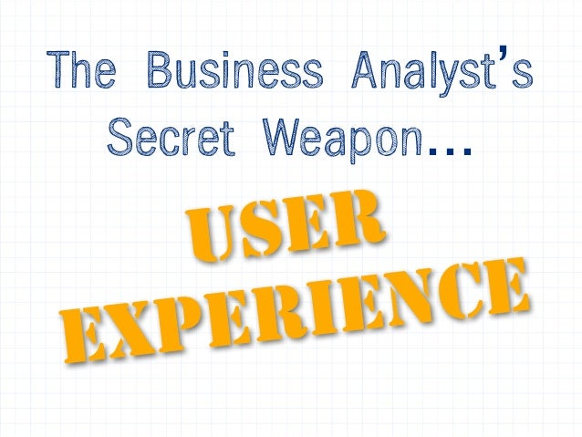 The Business Analyst's Secret Weapon