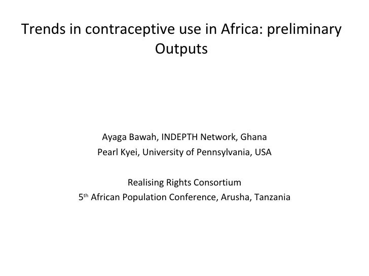 Trends in contraceptive use in Africa: preliminary Outputs