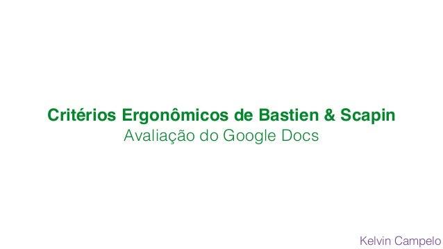 Critérios Ergonômicos de Bastien & Scapin Avaliação do Google Docs Kelvin Campelo