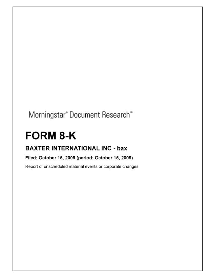 FORM 8-K BAXTER INTERNATIONAL INC - bax Filed: October 15, 2009 (period: October 15, 2009) Report of unscheduled material ...