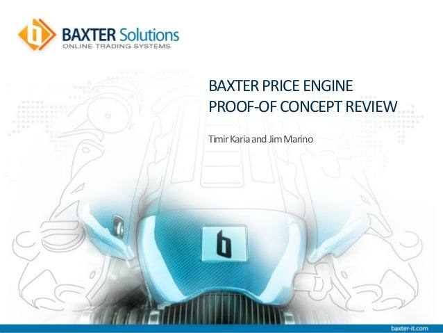 BAXTER PRICE ENGINEPROOF-OF CONCEPT REVIEWTimirKariaandJimMarino