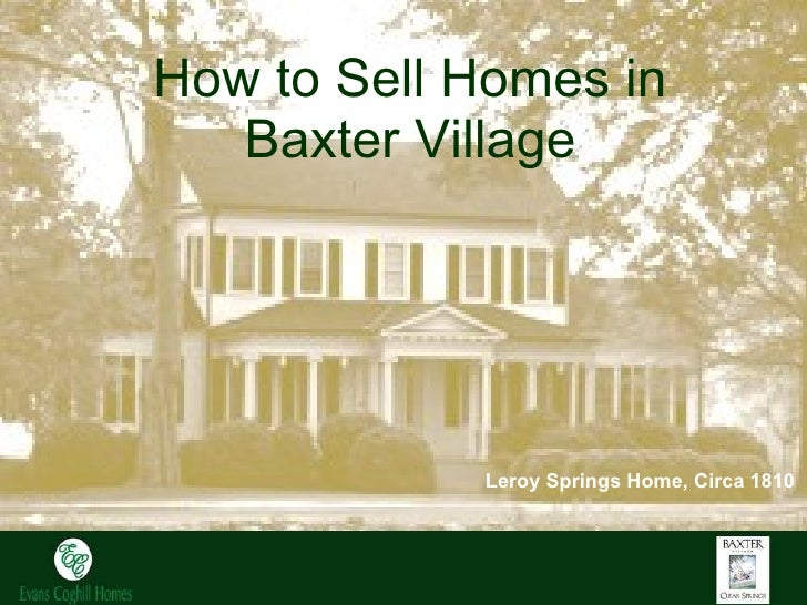 How to Sell Homes in Baxter Village Leroy Springs Home, Circa 1810
