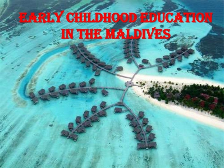 EARLY CHILDHOOD EDUCATION IN THE MALDIVES <br />