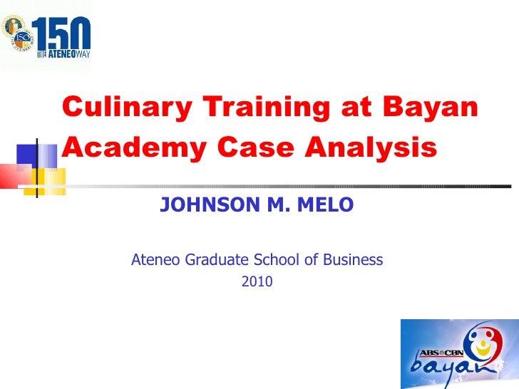 Culinary Training at Bayan Academy Case Analysis JOHNSON M. MELO Ateneo Graduate School of Business 2010