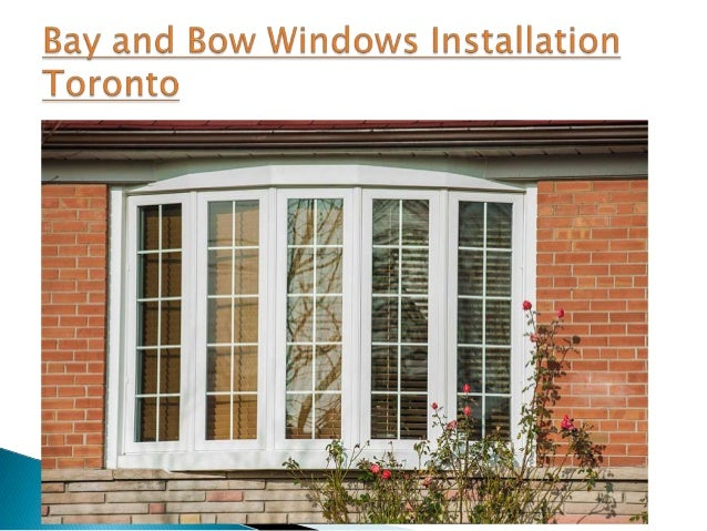 Bay and bow windows installation toronto for Extension maison bow window