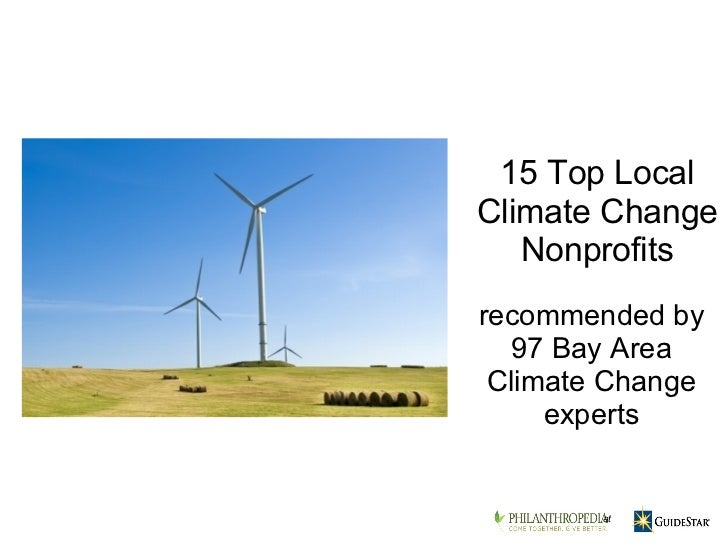 recommended by 97 Bay Area Climate Change experts 15 Top Local Climate Change Nonprofits at