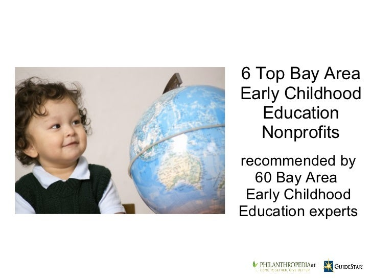 recommended by 60 Bay Area Early Childhood Education experts 6 Top Bay Area Early Childhood Education Nonprofits   at