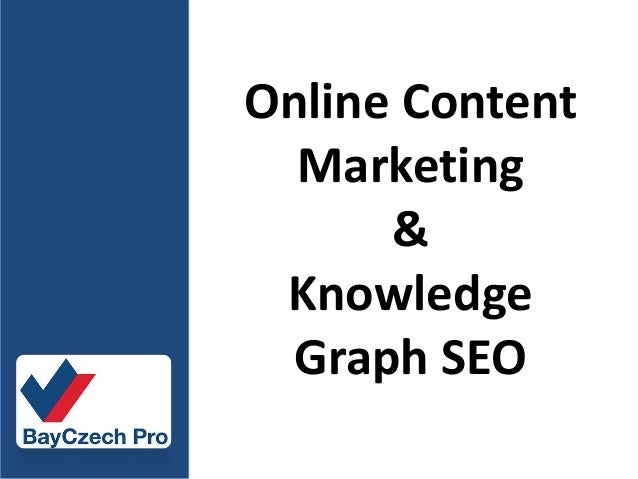Online Content  Marketing      & Knowledge  Graph SEO