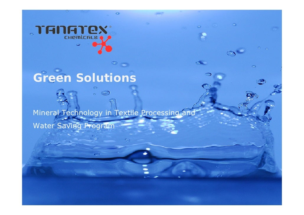 Green SolutionsMineral Technology in Textile Processing andWater Saving Program
