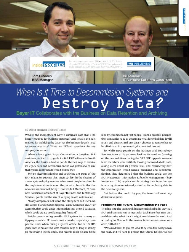 When Is It Time to Decommission Systems and Destroy Data?Bayer IT Collaborates with the Business on Data Retention and Arc...