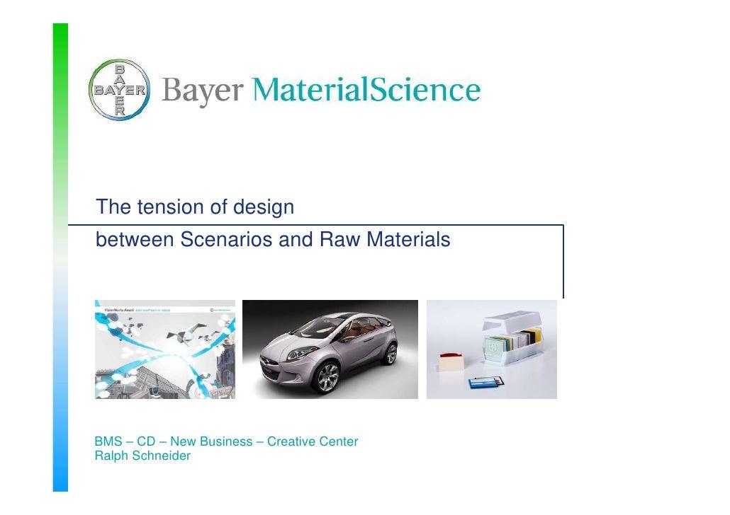 The tension of design between Scenarios and Raw Materials     BMS – CD – New Business – Creative Center Ralph Schneider