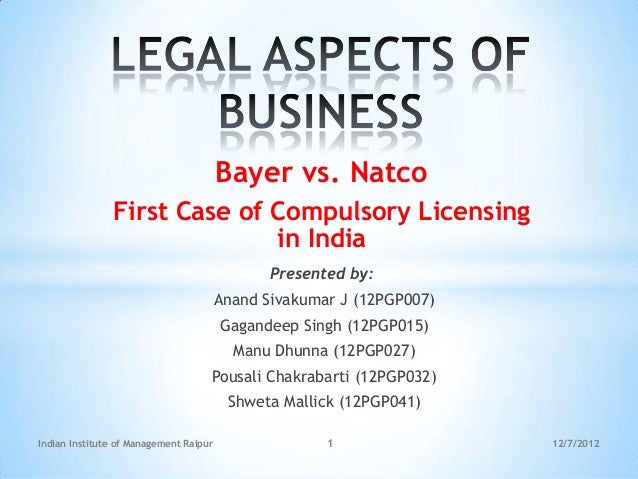 Bayer vs. Natco               First Case of Compulsory Licensing                             in India                     ...