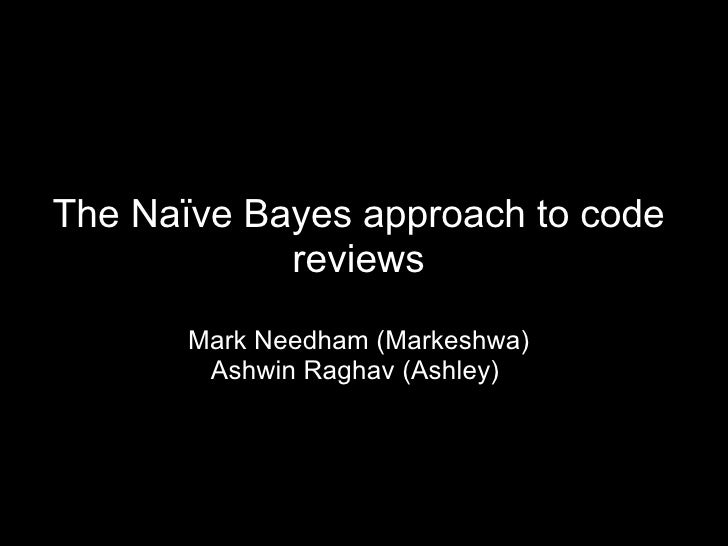 Reviewing Code- The Naive Bayes Way