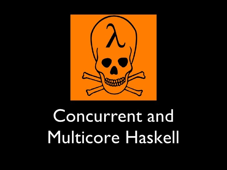 Concurrent and Multicore Haskell