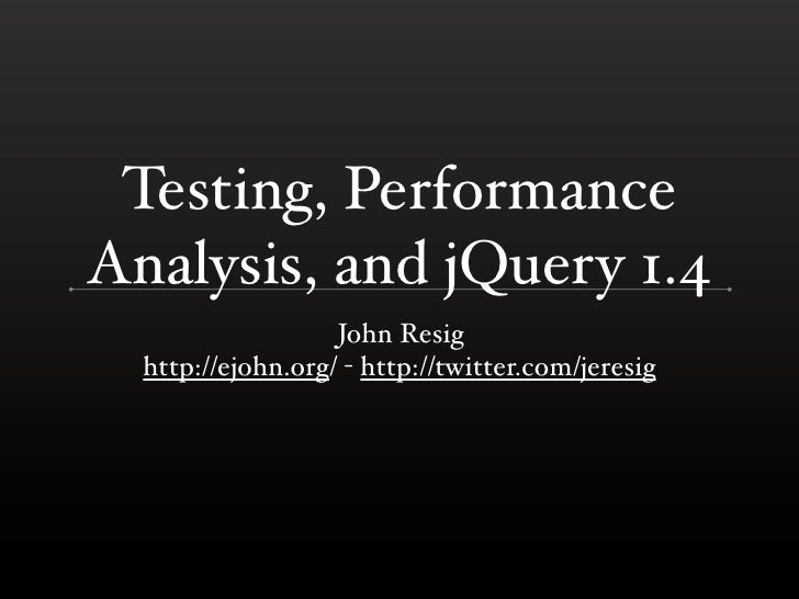 Testing, Performance Analysis, and jQuery 1.4