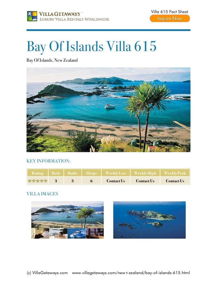 Villa 615 Fact SheetBay Of Islands Villa 615Bay Of Islands, New ZealandKEY INFORMATION:  Rating     Beds       Baths   Sle...