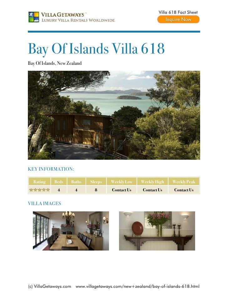 Villa 618 Fact SheetBay Of Islands Villa 618Bay Of Islands, New ZealandKEY INFORMATION:  Rating     Beds       Baths   Sle...