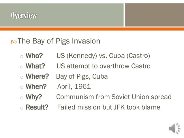 an overview of the bay of pigs Brandon martz student contributor for in homeland security the bay of pigs invasion was an attempt by the united lessons learned from the bay of pigs.