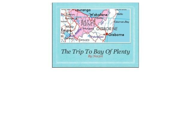 The Trip To Bay Of Plenty         By:Navjot