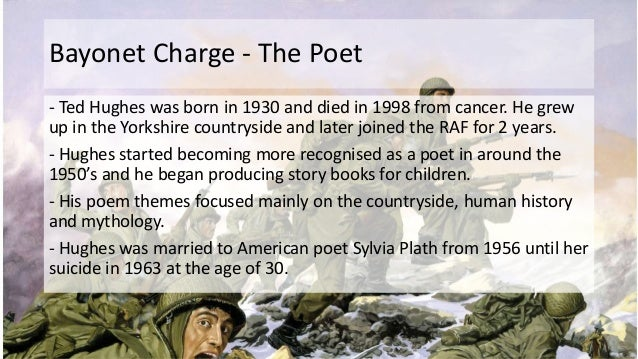 bayonet charge ted hughes essay Approaching the essay p 4-7  compare how individual experiences of conflict are explored in bayonet charge and one other  bayonet charge ted hughes.