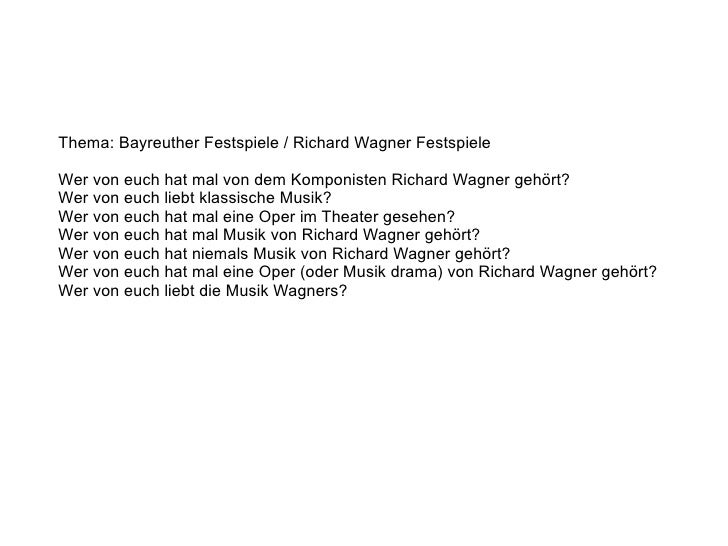Thema: Bayreuther Festspiele / Richard Wagner Festspiele Wer von euch hat mal von dem Komponisten Richard Wagner gehört? W...