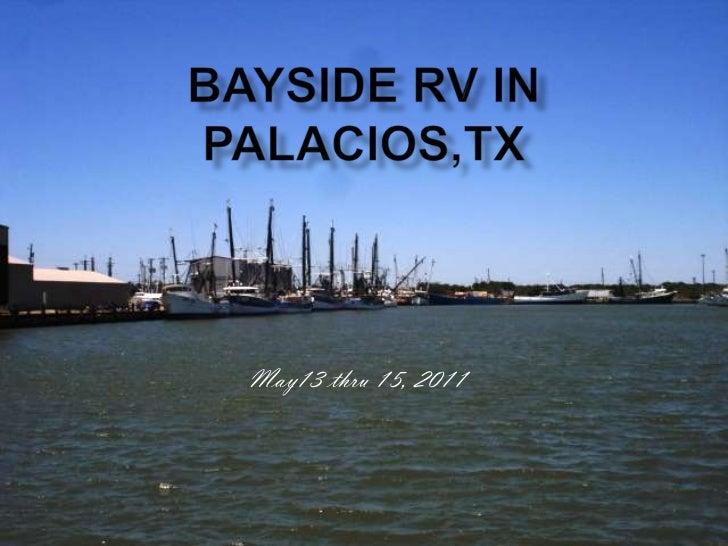 Bayside RV in Palacios,TX<br />May13 thru 15, 2011<br />