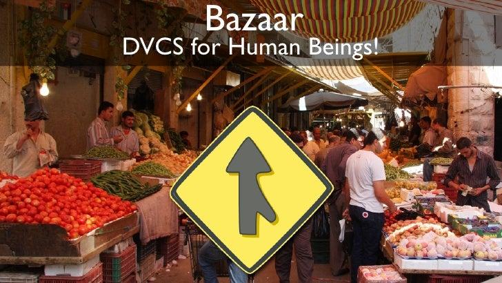 Bazaar DVCS for Human Beings!