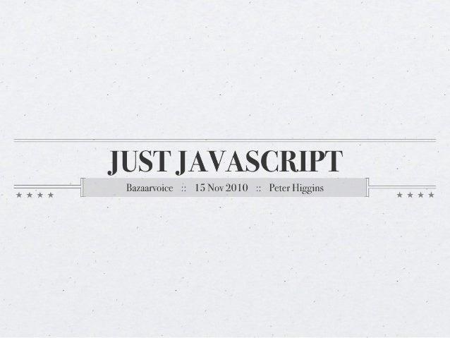 Just JavaScript