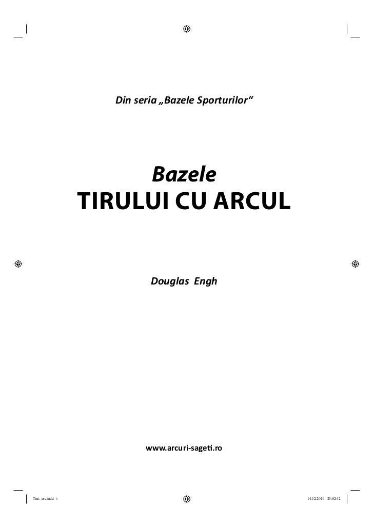 """Din seria """"Bazele Sporturilor""""                           Bazele                  TIRULUI CU ARCUL                         ..."""