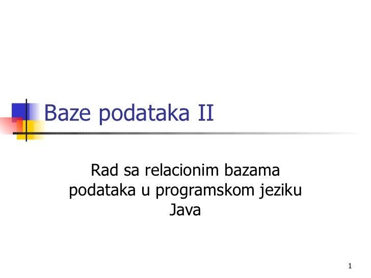 Baze podataka II    Rad sa relacionim bazama  podataka u programskom jeziku               Java                            ...