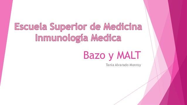 Bazo y MALT Tania Alvarado Monroy