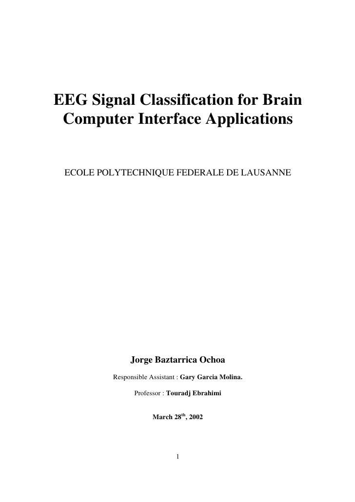 EEG Signal Classification for Brain Computer Interface Applications ECOLE POLYTECHNIQUE FEDERALE DE LAUSANNE              ...