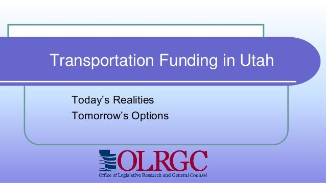 Transportation Funding in Utah Today's Realities Tomorrow's Options