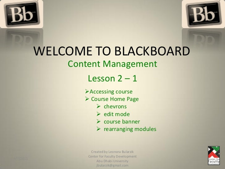 WELCOME TO BLACKBOARD               Content Management                   Lesson 2 – 1                  Accessing course  ...