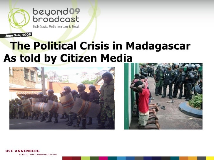 The Political Crisis in Madagascar As told by Citizen Media