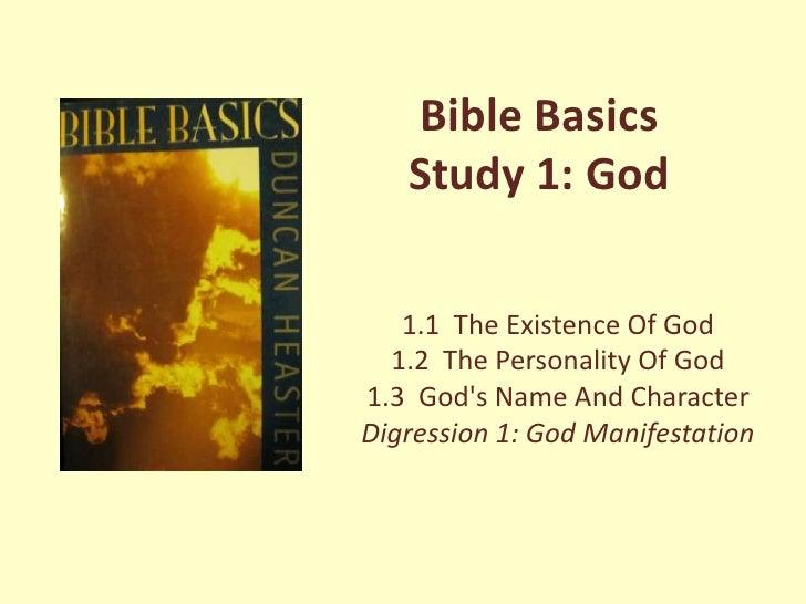 Bible Basics   Study 1: God   1.1 The Existence Of God  1.2 The Personality Of God1.3 Gods Name And CharacterDigression 1:...