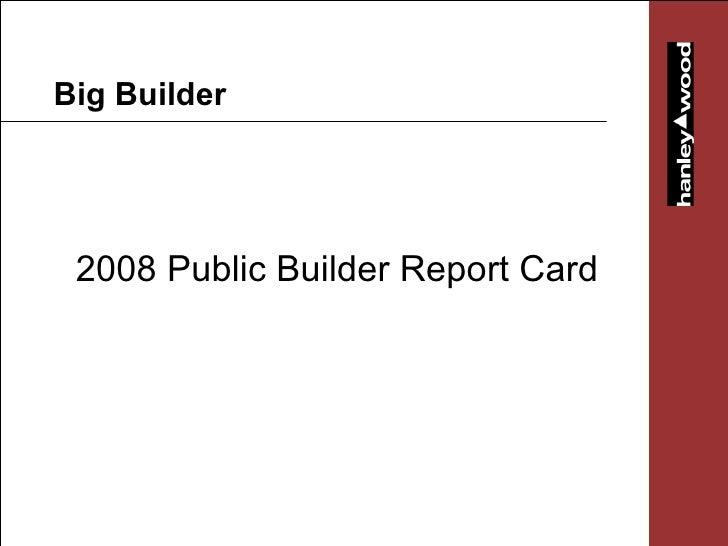 Big Builder 2008 Public Builder Report Card