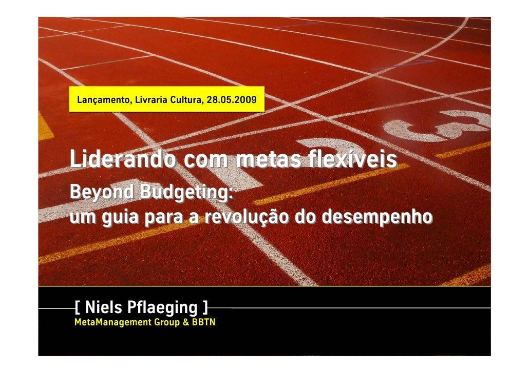 Keynote (PT): Liderando com Metas Flexiveis - Beyond Budgeting, Sao Paulo/Brazil, lancamento do livro
