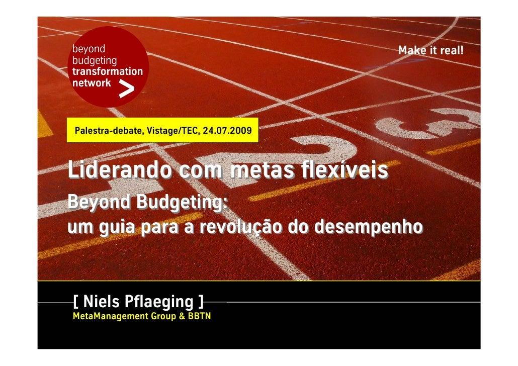 Keynote (PT): Liderando com Metas Flexiveis - Beyond Budgeting, Sao Paulo/Brazil, Reuniao Vistage/TEC