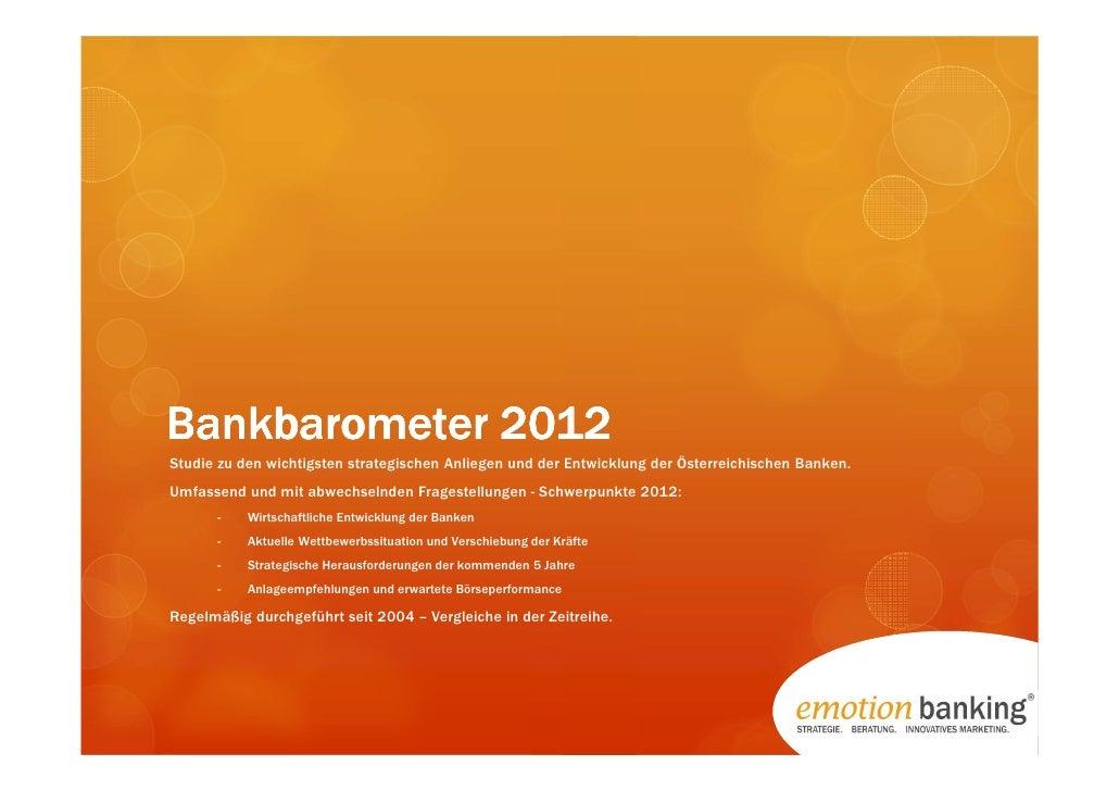 Bankbarometer 2012Studie zu den wichtigsten strategischen Anliegen und der Entwicklung der Österreichischen Banken.Umfasse...