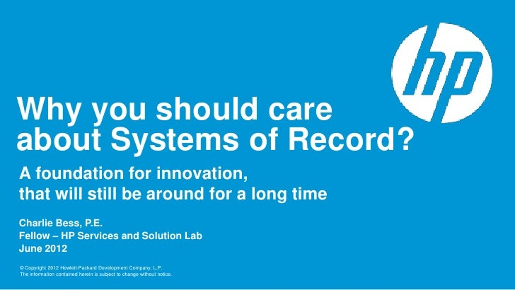 Why you should careabout Systems of Record?A foundation for innovation,that will still be around for a long timeCharlie Be...