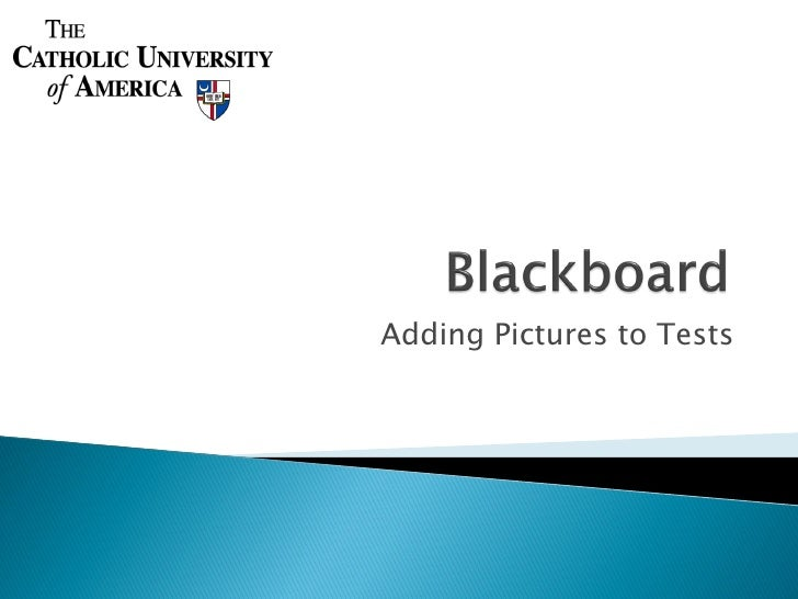 Adding Pictures To Blackboard Tests