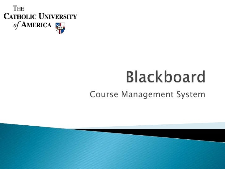 Blackboard<br />Course Management System<br />