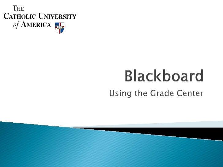 Using The Grade Center