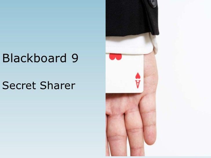 Blackboard 9Secret Sharer<br />