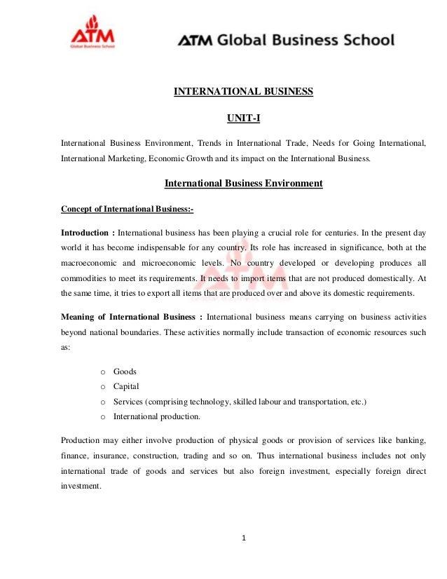 1 INTERNATIONAL BUSINESS UNIT-I International Business Environment, Trends in International Trade, Needs for Going Interna...