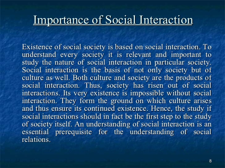 the importance of social interaction essay Language and its importance to society | essay essay on language and its importance to and enabling the members of a social group or speech community.