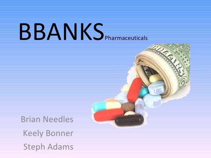 BBANKS Pharmaceuticals  Brian Needles Keely Bonner Steph Adams