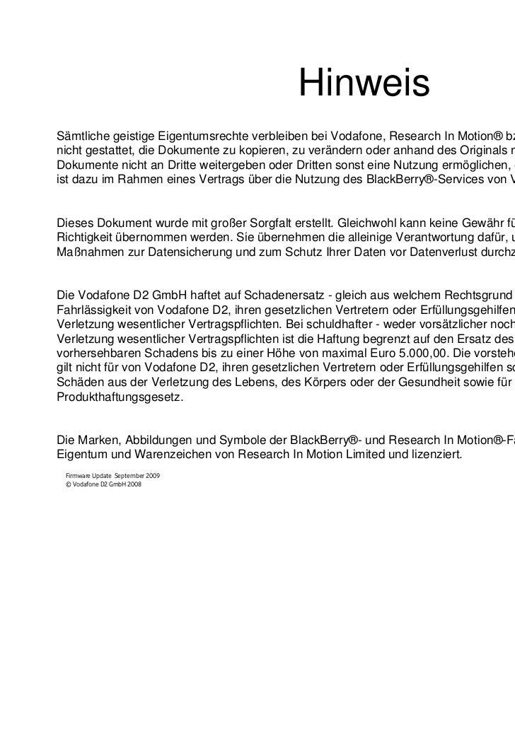 HinweisSämtliche geistige Eigentumsrechte verbleiben bei Vodafone, Research In Motion® bzw. deren Lizenzgeber. Es istnicht...